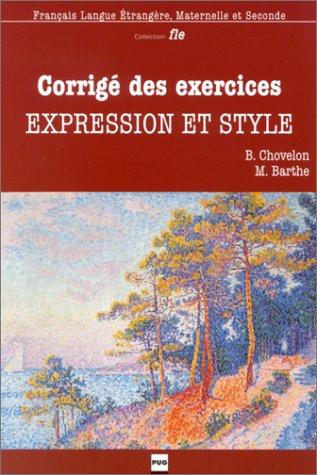 9782706110832: Corrigé des exercices : Expression et Style