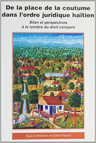 la place de la coutume dans l'ordre juridique haitien: bilan et perspectives a la lumiere du ...
