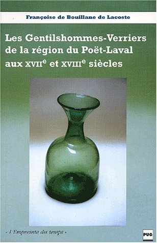 Les Gentilshommes-Verriers de la région du PoÃ«t-Laval aux XVIIÃ&...