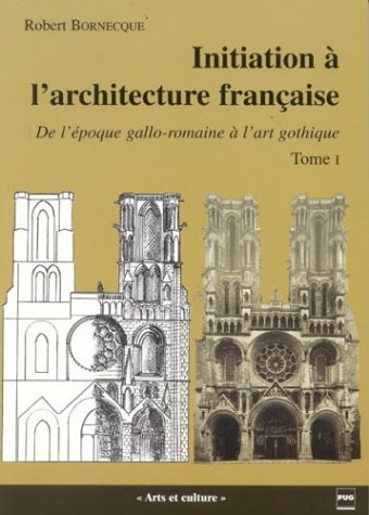 9782706111143: Initiation à l'architecture française : Tome 1, De l'époque gallo-romaine à l'art gothique