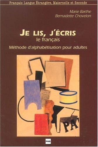 9782706111556: Je lis, j'écris le français : Méthode d'alphabétisation pour adultes