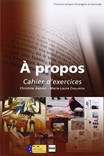 9782706111686: A Propos B1-B2 Cahier d' exercises (French Edition)