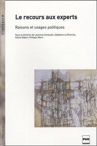 Le recours aux experts, raisons et usages politiques (French Edition): Collectif