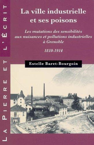 La ville industrielle et ses poisons (French Edition): Estelle Baret-Bourgoin