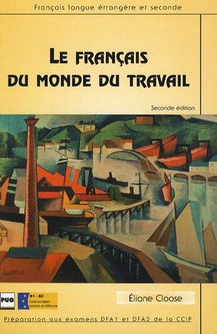 9782706113567: Le français du monde du travail : Préparation aux examens DFA1 et DFA2 de la CCIP