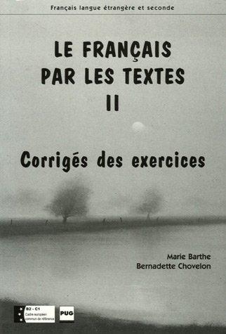 9782706113598: Le Français par les textes : Tome 2, Corrigés des exercices
