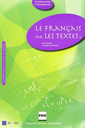 9782706114847: Le Français par les textes 2, B1-B2 (French Edition)
