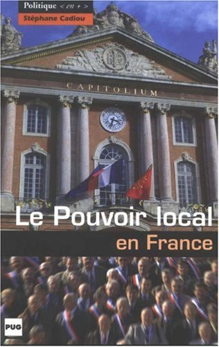 POUVOIR LOCAL EN FRANCE (LE): CADIOU