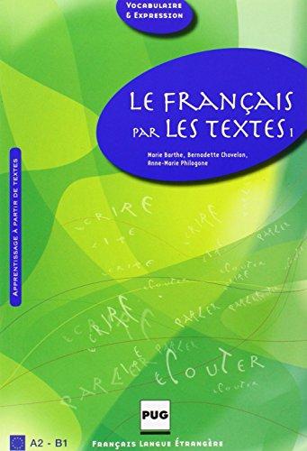 Fran�ais par les Textes 1 (le)- Eleve - Nouvelle Couverture: Barthe Chovelon