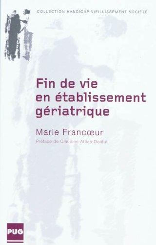 Fin de vie en établissement gériatrique: Marie Francoeur