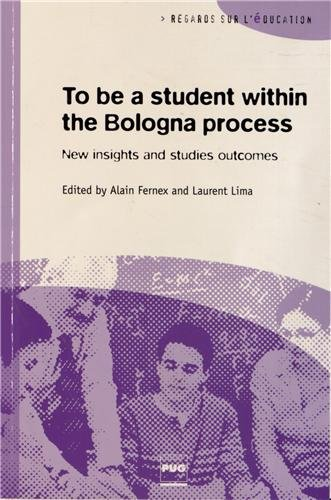 To Be a Student Within the Bologna Process : New Insights in Process and Studies Outcomes: Alain ...
