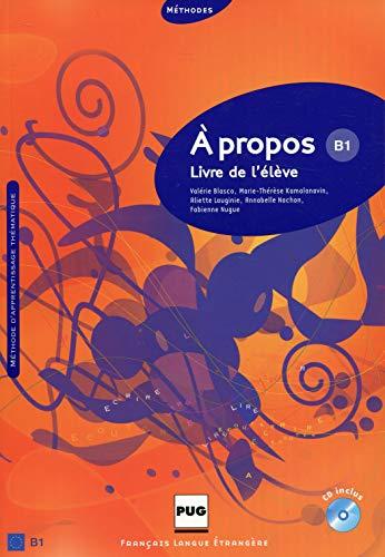 9782706116988: A propos B1 : Livre de l'eleve (1CD audio) (French Edition)