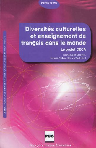 9782706117039: Diversités culturelles et enseignement du français dans le monde : Le projet CECA (Français langue étrangère)