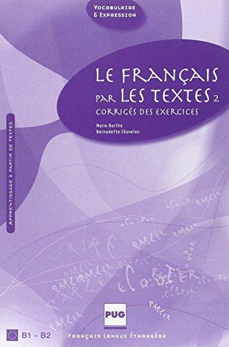 9782706117312: Le français par les textes : Volume 2, Corrigés des exercices (Français langue étrangère)