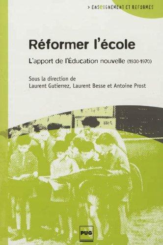 Réformer l'école : L'apport de l'Education nouvelle (1930-...