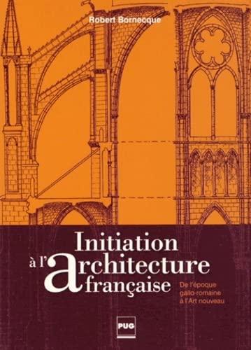 Initiation à l'architecture française (2e édition): Robert Bornecque