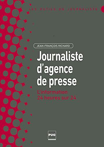 Journaliste d'agence de presse : L'information 24 heures sur 24: Jean-François Richard