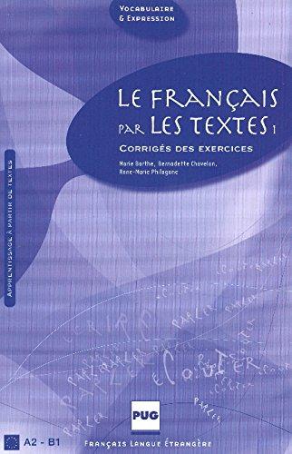 9782706118364: Le français par les textes 1 : Corrigés des exercices (Français langue étrangère)