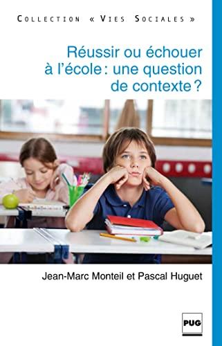 9782706118456: Réussir ou échouer à l'école : une question de contexte ?
