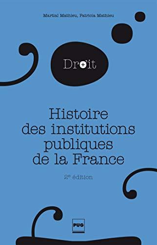 9782706118531: Histoire des institutions publiques de la France (2e édition)