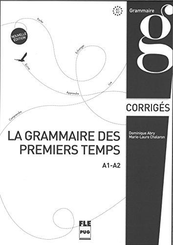 9782706120961: La grammaire des premiers temps : A1-A2, corrigés et transcriptions (FLE)