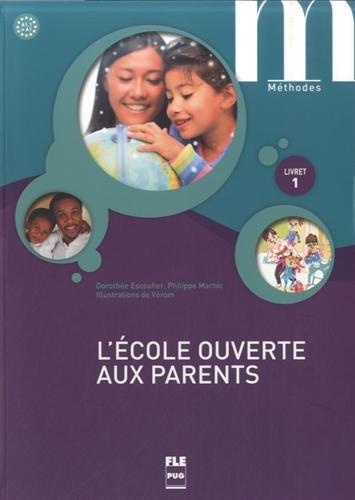 9782706121043: L'école ouverte aux parents : Livret 1 A1.1-A1