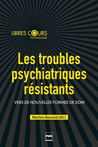 9782706122545: les troubles psychiatriques résistants