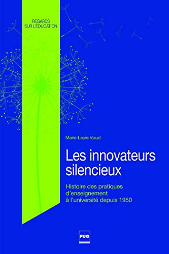 9782706122668: les innovateurs silencieux ; histoire des pratiques d'enseignement à l'université depuis les années 1950