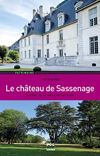 9782706123962: Le château de Sassenage : Gardien de la mémoire familiale