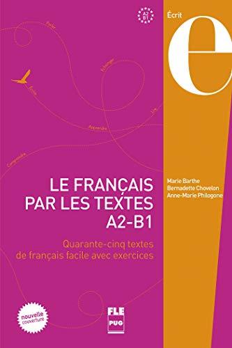 9782706124662: Le français par les textes A2-B1 : Quarante-cinq textes de français facile avec exercices (French Edition)