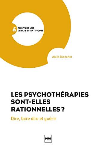 9782706124839: Les psychothérapies sont-elles rationnelles ? : Dire, faire dire et guérir