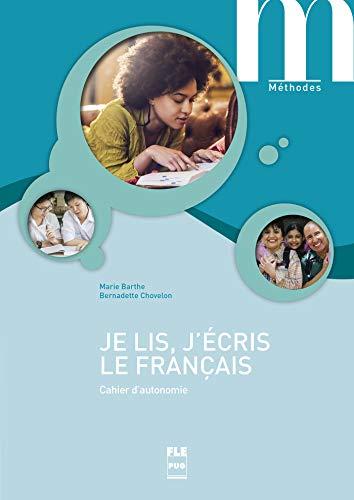 Je lis, j'écris le français : Cahier: Marie Barthe; Bernadette