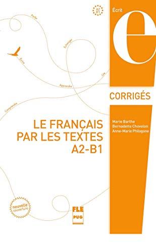 9782706126246: Le français par les textes A2-B1 : Corrigés des exercices (Ecrit)