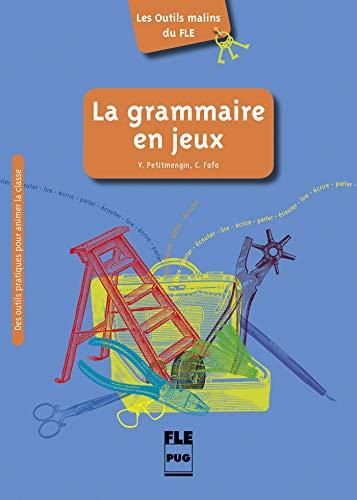 9782706126741: GRAMMAIRE EN JEUX,LA (Les outils malins du FLE)