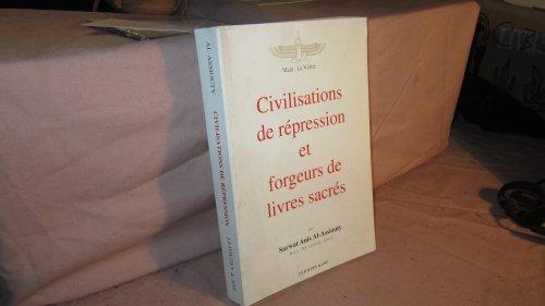Civilisations de répression et forgeurs de livres sacrés: Sarwat, Anis Al-Assiouty