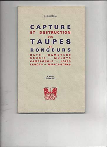 9782706600340: Capture et destruction des taupes et rongeurs : rats, hamsters, souris, mulots, campagnols, loirs, l