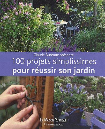 9782706600623: 100 projets simplissimes pour r�ussir son jardin