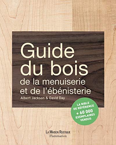 9782706600821: Guide du bois, de la menuiserie et de l'ébénisterie