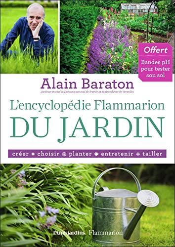 ENCYCLOPÉDIE FLAMMARION DU JARDIN (L'): BARATON ALAIN