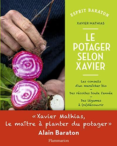 Le potager selon Xavier: Xavier Mathias