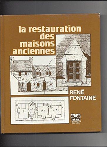 La restauration des maisons anciennes. Pour sauvegarder notre patrimoine, 50 bâtiments ruraux...