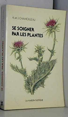 9782706601361: Se Soigner par les Plantes Guide Pratique de