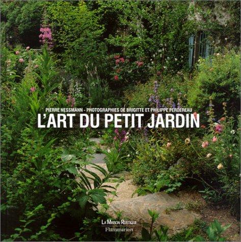 9782706601910: L'Art du petit jardin