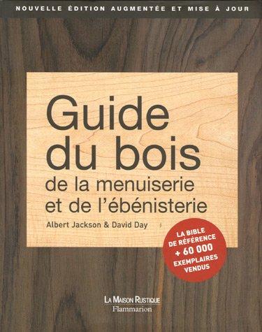 9782706602481: Guide du bois, de la menuiserie et de l'ébénisterie