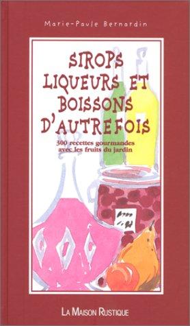 9782706605352: Sirops, liqueurs et boissons d'autrefois