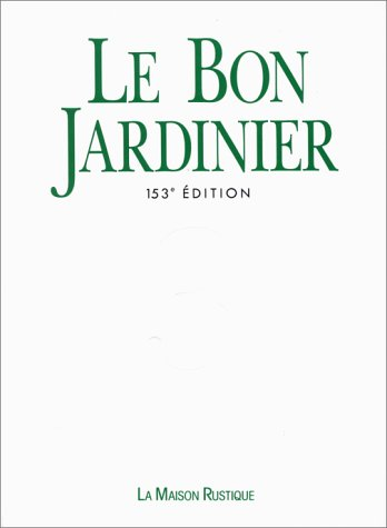9782706607547: Le bon jardinier : Encyclopédie horticole