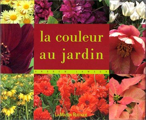 9782706617423: La couleur au jardin