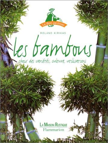 9782706619014: Bambous : choix des variétés culture, utilisations