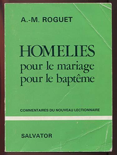 Homelies pour le mariage, pour le bapteme: [commentaires du nouveau lectionnaire] (French Edition):...