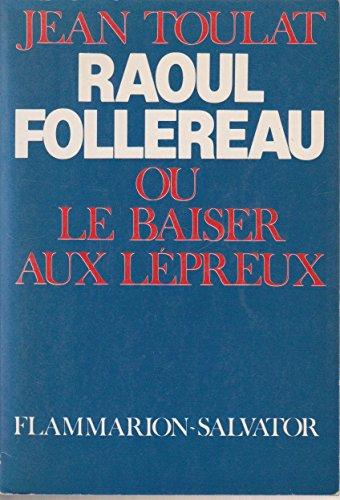 9782706700385: Raoul Follereau, ou, Le baiser aux lepreux (French Edition)